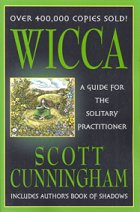 Wicca: Guide for Solitary Practitioner by Scott Cunningham